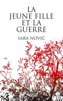 La jeune fille et la guerre - SaraNovic