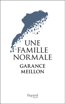 Une famille normale - GaranceMeillon