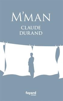 M'man - ClaudeDurand