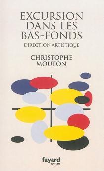Excursion dans les bas-fonds : direction artistique - ChristopheMouton