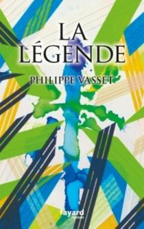 La légende - PhilippeVasset
