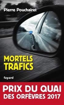 Mortels trafics - PierrePouchairet