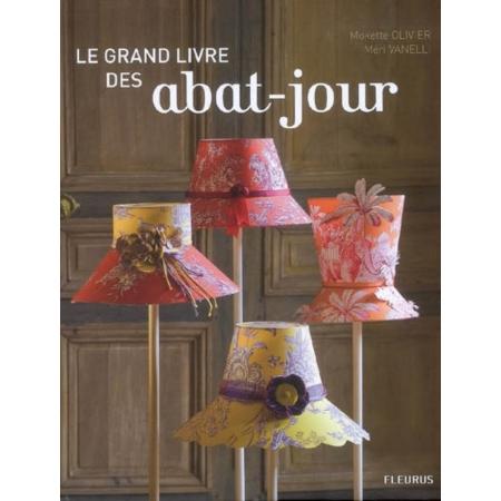 le grand livre des abat jour manuels de d coration espace culturel e leclerc. Black Bedroom Furniture Sets. Home Design Ideas
