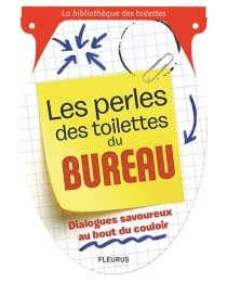 Les perles des toilettes du bureau : dialogues savoureux au bout du couloir - ArmandTreprise