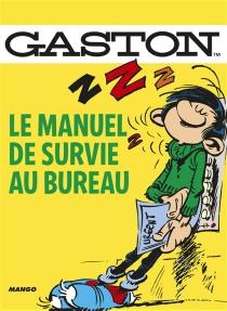 Gaston : le manuel de survie au bureau - LoïcAudrain