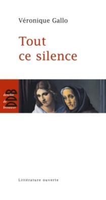 Tout ce silence - VéroniqueGallo