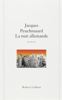 La nuit allemande - JacquesPeuchmaurd