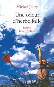 Une odeur d'herbe folle - MichelJeury