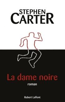 La dame noire - Stephen L.Carter
