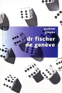 Dr Fischer de Genève - GrahamGreene