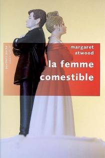 La femme comestible - MargaretAtwood