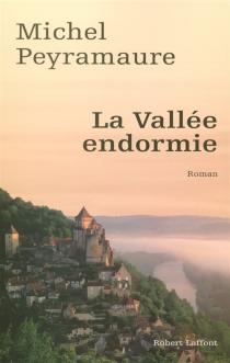 La vallée endormie - MichelPeyramaure