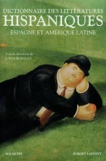 Dictionnaire des littératures hispaniques : Espagne et Amérique latine -