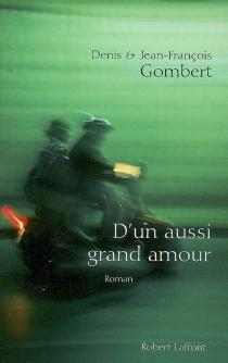 D'un aussi grand amour - DenisGombert
