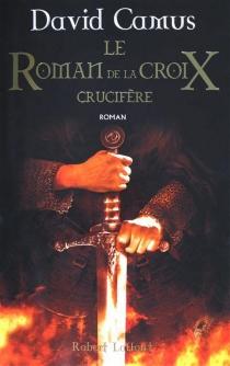 Le roman de la Croix - DavidCamus