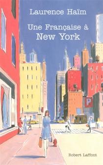 Une Française à New York : récit - LaurenceHaïm