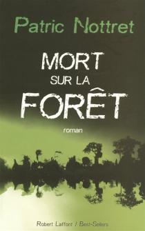 Mort sur la forêt - PatricNottret