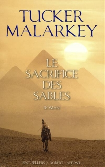 Le sacrifice des sables - Tucker Malarkey