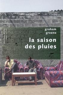 La saison des pluies - GrahamGreene