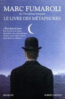 Le livre des métaphores : essai sur la mémoire de la langue française - MarcFumaroli