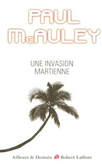 Une invasion martienne - Paul J.McAuley
