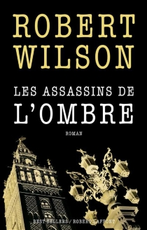 Les assassins de l'ombre - Robert Wilson