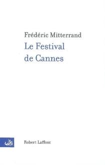 Le Festival de Cannes - FrédéricMitterrand