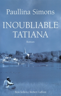 Inoubliable Tatiana - PaullinaSimons