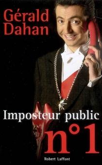 Imposteur public n° 1 - GéraldDahan