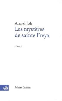 Les mystères de sainte Freya - ArmelJob