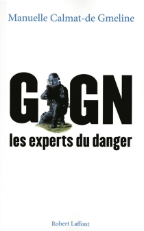 GIGN, les experts du danger : fiction - Manuelle Calmat-de Gmeline