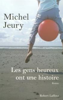 Les gens heureux ont une histoire - MichelJeury