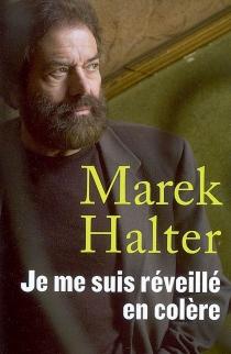 Je me suis réveillé en colère - MarekHalter
