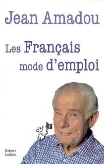 Les Français, mode d'emploi - JeanAmadou