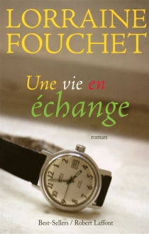 Une vie en échange - LorraineFouchet