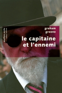 Le Capitaine et l'ennemi - Graham Greene