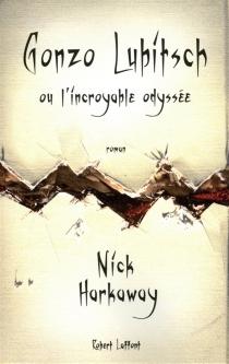 Gonzo Lubitsch ou L'incroyable odyssée - NickHarkaway