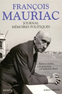 Journal et mémoires politiques - FrançoisMauriac