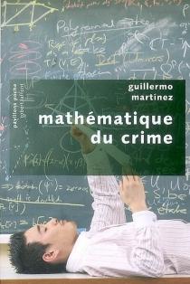Mathématique du crime - GuillermoMartínez