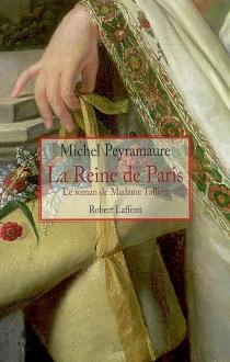 La reine de Paris : le roman de madame Tallien - MichelPeyramaure