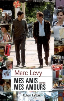 Mes amis, mes amours - MarcLevy