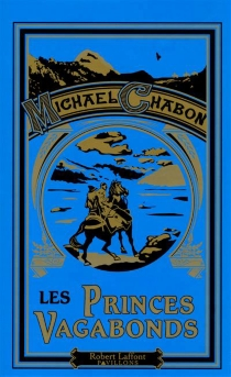 Les princes vagabonds - Michael Chabon