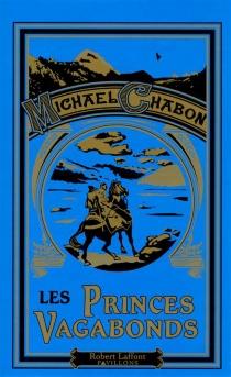 Les princes vagabonds - MichaelChabon