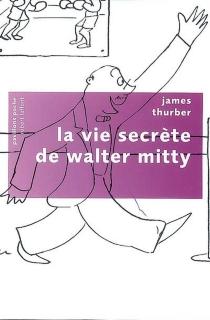 La vie secrète de Walter Mitty - JamesThurber