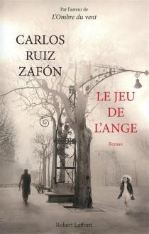 Le jeu de l'ange - CarlosRuiz Zafón