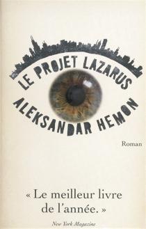 Le projet Lazarus - AleksandarHemon