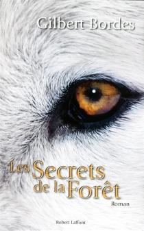 Les secrets de la forêt - GilbertBordes