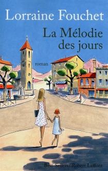 La mélodie des jours - LorraineFouchet