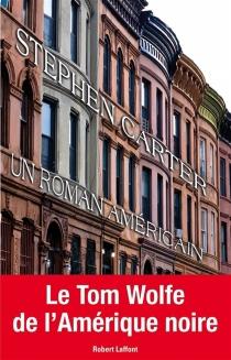 Un roman américain - Stephen L.Carter