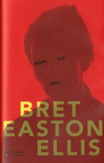 Moins que zéro - Bret EastonEllis